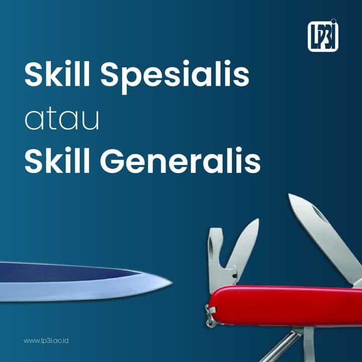 Apakah Kamu Seseorang Dengan Tipe Skill General Atau Skill Spesialis?