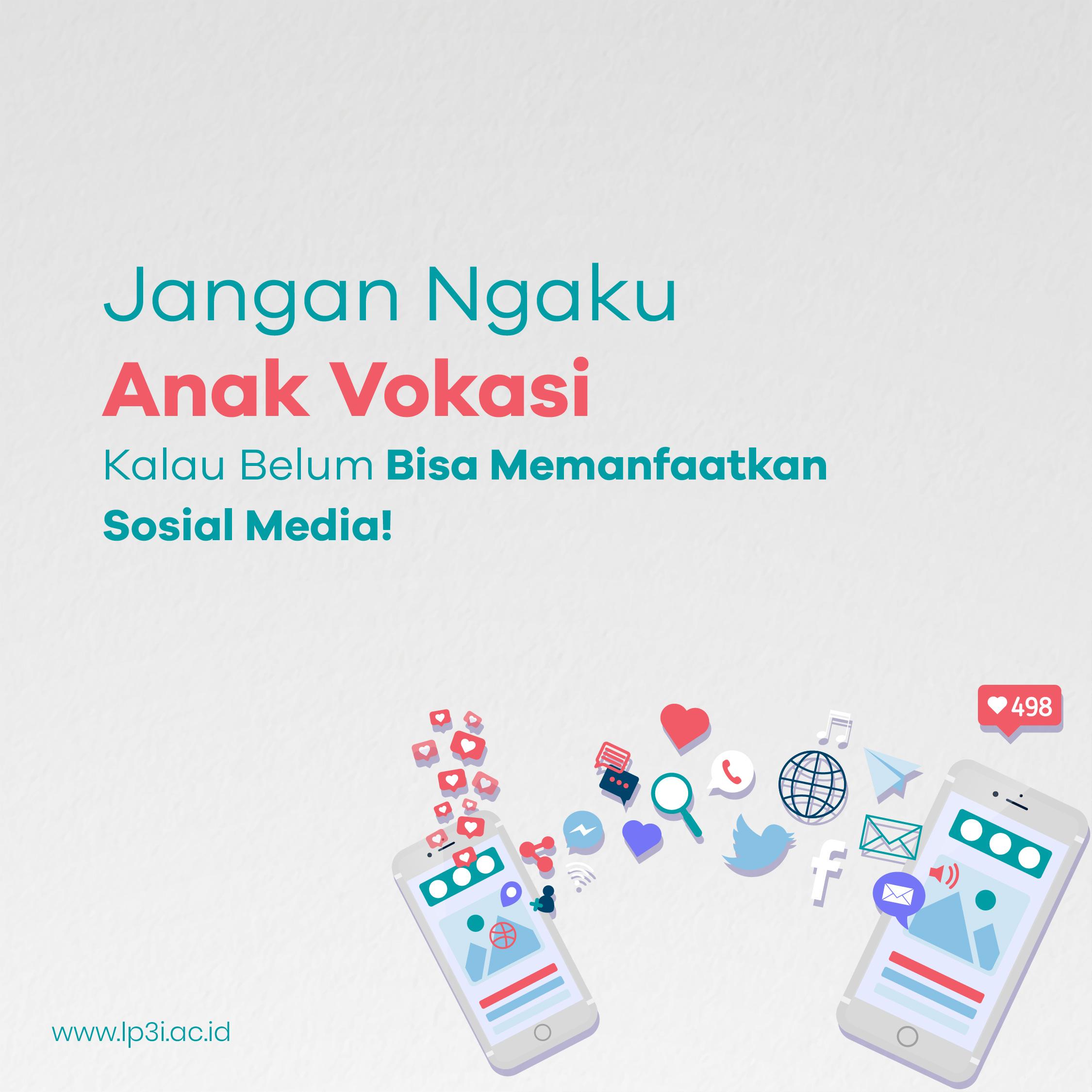 Jangan Ngaku Anak Vokasi Kalau Belum Memanfaatkan Sosial Media!