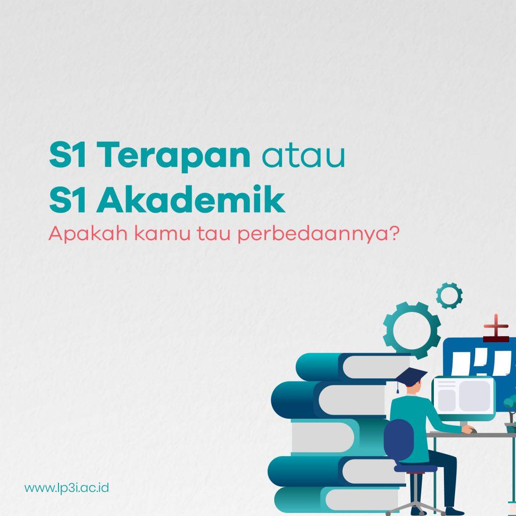 S1 Terapan atau S1 Akademik, apakah kamu tau perbedaannya?