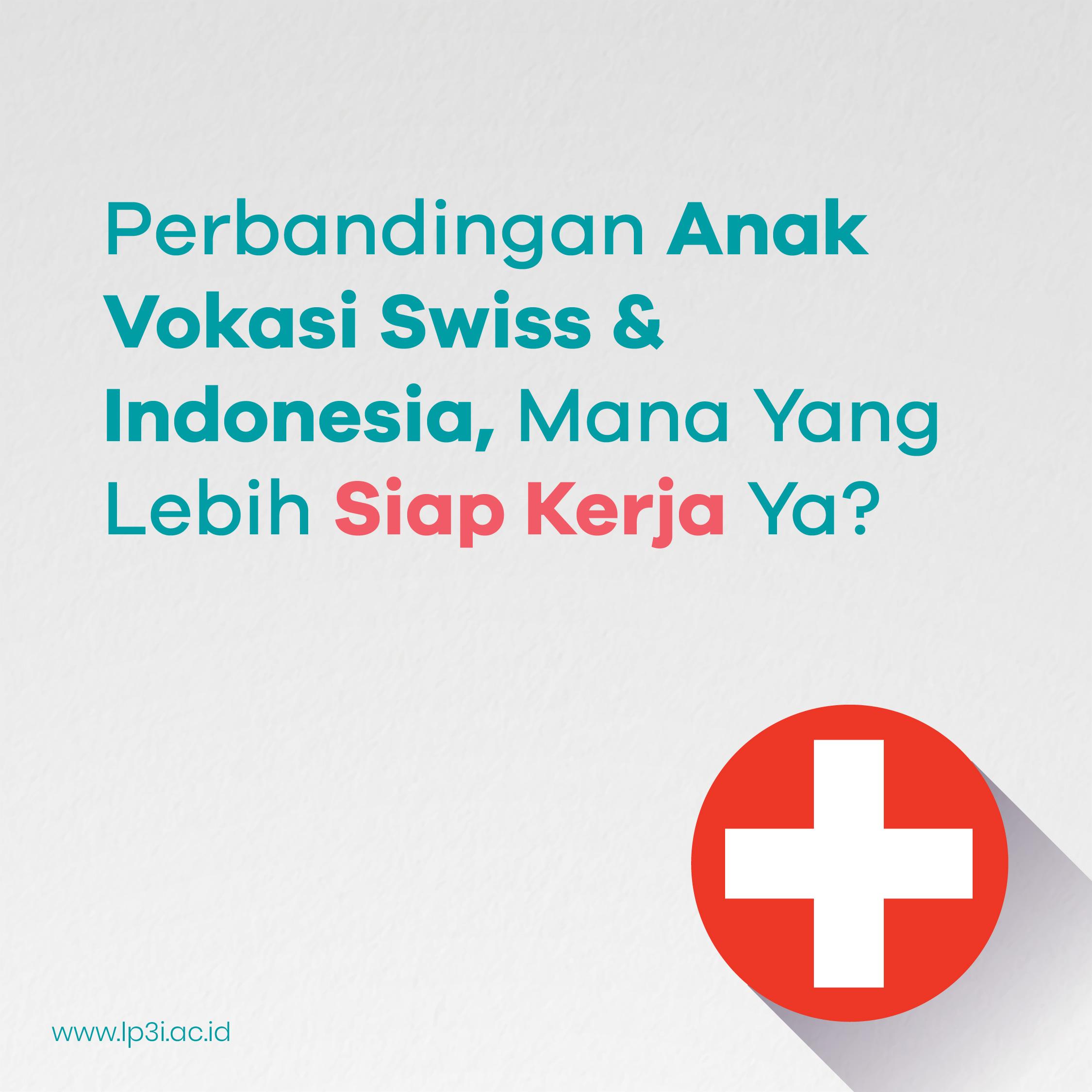 Perbandingan Anak Vokasi Swiss & Indonesia, Mana Yang Lebih Siap Kerja Ya?